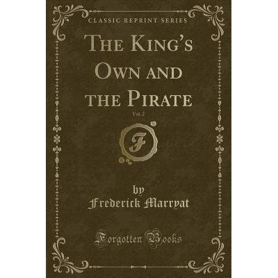 The King's Own And The Pirate, Vol. 2 (Classic Reprint)