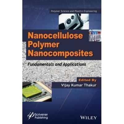 Nanocellulose Polymer Nanocomposites - Fundamentals and Applications