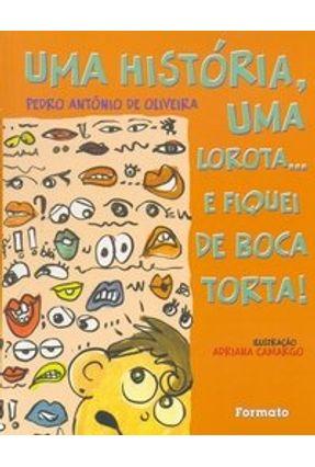 Uma História , uma Lorota ... - Oliveira,Pedro Antonio de | Hoshan.org