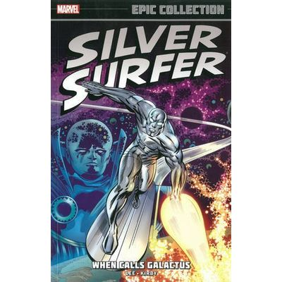 Silver Surfer Epic Collection Vol.1 - When Calls Galactus
