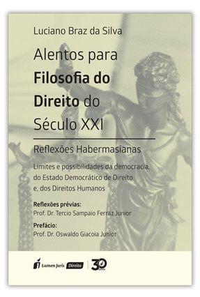Alentos Para Filosofia do Direito do Século XXI - Silva,Luciano Braz da pdf epub