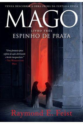 Mago Espinho de Prata - Saga do Mago - Livro Três - Feist,Raymond E. | Hoshan.org