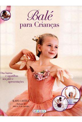 Balé Para Crianças - Nova Ortografia - Castle,Kate   Tagrny.org