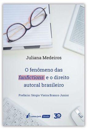 O Fenômeno Das Fanfictions e O Direito Autoral Brasileiro - Medeiros,Juliana | Hoshan.org