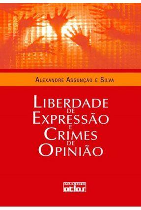 Liberdade de Expressão e Crimes de Opnião - Assunção e Silva,Alexandre pdf epub