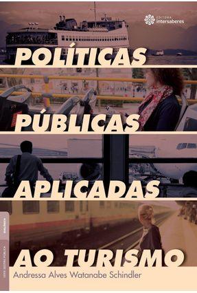 Políticas Públicas Aplicadas Ao Turismo - Schindler,Andressa Alves Watanabe pdf epub