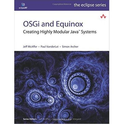 Eclipse (Addison-Wesley) - Osgi And Equinox - Creating Highly Modular Java Systems