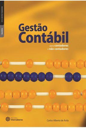 Gestão Contábil Para Contadores E Não Contadores - Avila,Carlos Alberto de pdf epub