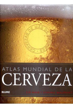Atlas Mundial de La Cerveza - Beaumont,Stephen Webb,Tim | Tagrny.org