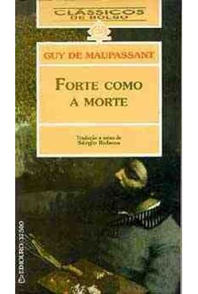 Forte Como a Morte - Col.classicos de Bolso - DE MAUPASSANT,GUY | Tagrny.org