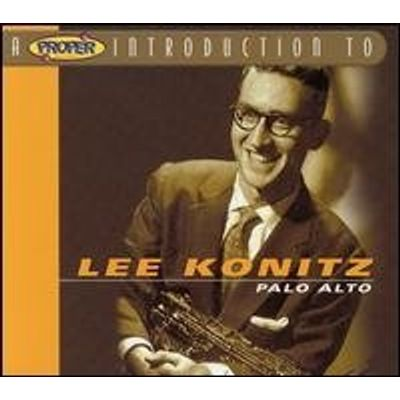 PROPER INTRODUCTION TO LEE KONITZ: PALO ALTO