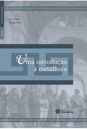 Uma Introdução À Metafísica - Costa,Max William Alexandre Melo,Thiago Bonfim | Nisrs.org