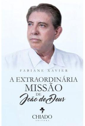 A Extraordinária Missão De João De Deus - Martins,Fabiane Xavier | Nisrs.org