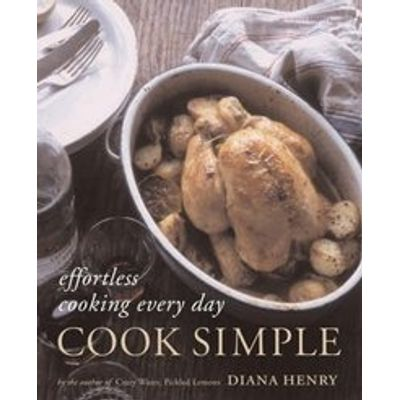 Cook Simple: Effortless Cooking Every Day (hardcover)