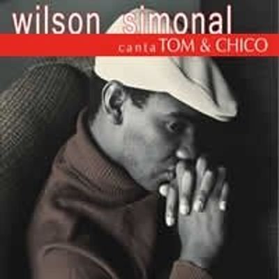 Wilson Simonal Canta Tom & Chico