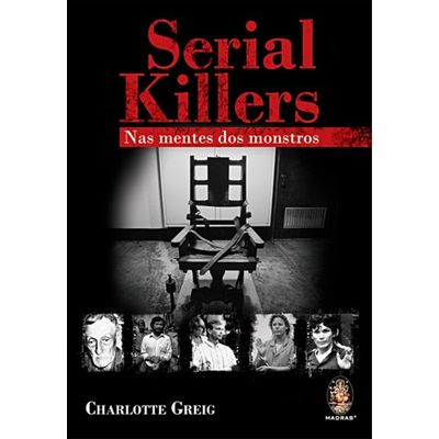 Serial Killers - Nas Mentes Dos Monstros - 2ª Ed. 2012