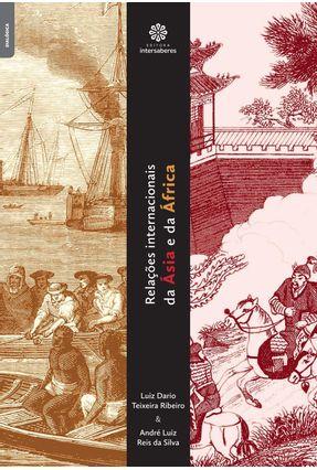 Relações Internacionais Da Ásia E Da África - Ribeiro,Luiz Dario Teixeira Silva,André Luiz Reis da pdf epub