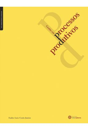 Gestão Em Processos Produtivos - Costa Junior,Eudes Luiz | Hoshan.org
