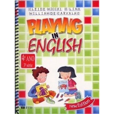 Playing In English - 3 - 4º Ano / 3ª Série - New Edition