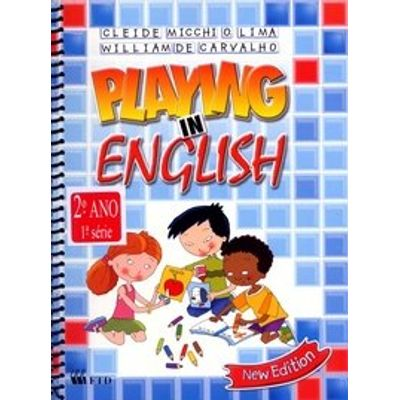 Playing In English 1 - 2º Ano / 1ª Série - New Edition