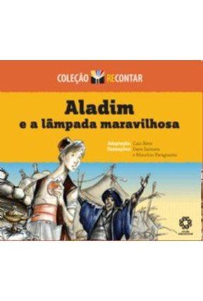 Aladim e a Lâmpada Maravilhosa - Col. Recontar - Riter,Caio | Nisrs.org
