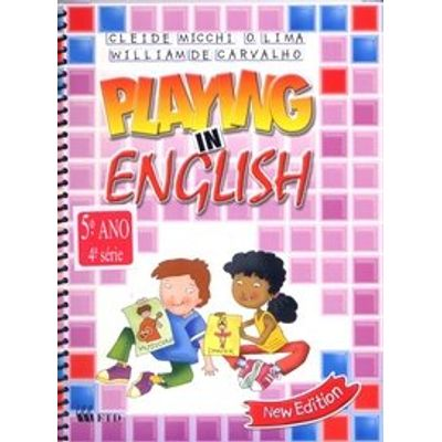 Playing In English 4 - 5º Ano / 4ª Série - New Edition