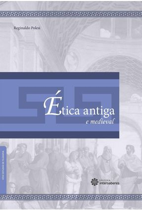 Ética Antiga E Medieval - Polesi,Reginaldo   Nisrs.org