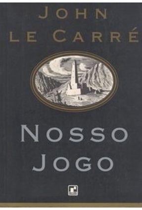 Nosso Jogo - Le Carre,John | Tagrny.org