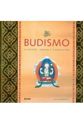 Budismo - Filosofia, Verdad e Iluminación - Tom,Lowenstein | Hoshan.org