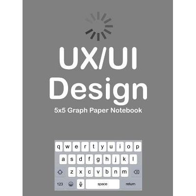Ux/Ui Design 5x5 Graph Paper Notebook