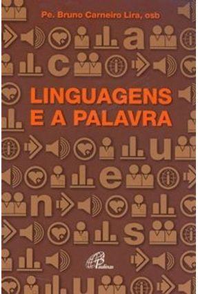 Linguagens e A Palavra - Lira,Bruno Carneiro | Nisrs.org