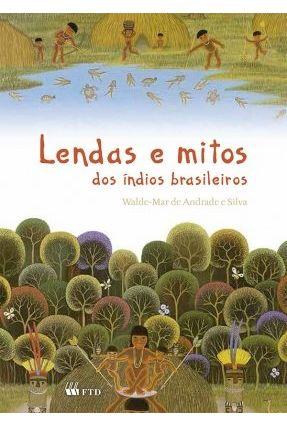 Lendas e Mitos Dos Índios Brasileiros - Silva,Walde-mar de Andrade e pdf epub