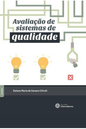 Avaliação De Sistemas De Qualidade - Chiroli,Daiane Maria De Genaro | Tagrny.org