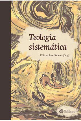 Teologia Sistemática - Intersaberes,Editora | Hoshan.org