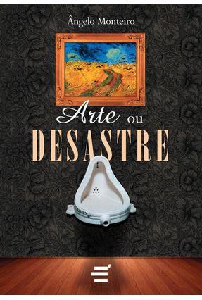Arte Ou Desastre - Monteiro,Ângelo pdf epub