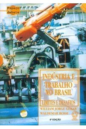 Edição antiga - Indústria e Trabalho no Brasil - Conforme a Nova Ortografia - Col. Espaço & Debate - Rossi,Waldermar Gerab,William Jorge | Nisrs.org