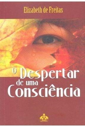 O Despertar de uma Consciência - Freitas,Elizabeth | Tagrny.org