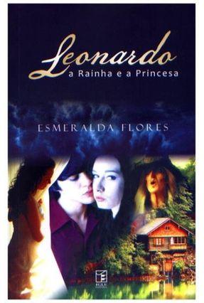 Leonardo - a Rainha e a Princesa - Flores,Esmeralda pdf epub