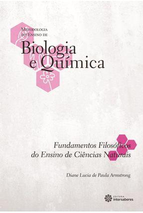 Fundamentos Filosóficos Do Ensino De Ciências Naturais - Armstrong,Diane Lucia de Paula | Tagrny.org