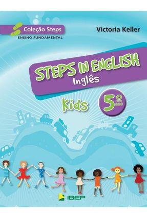 Steps In English - Kids - 5º Ano / 4ª Série - 2ª Ed. 2010 - Keller,Victoria   Tagrny.org