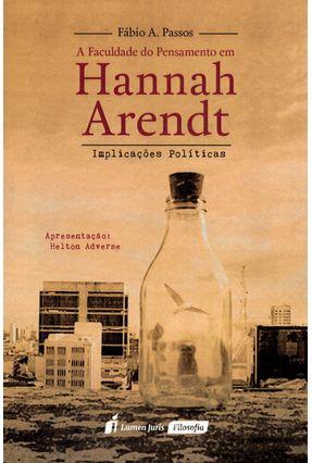A Faculdade do Pensamento Em Hannah Arendt - Implicações Políticas - A. Passos ,Fábio pdf epub