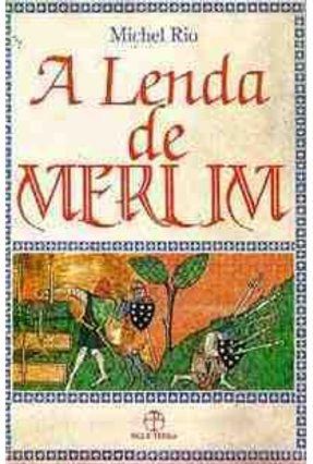 A Lenda de Merlim - Rio,Michel | Tagrny.org
