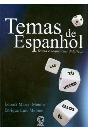Temas de Espanhol - Teoria e Sequências Didáticas - Melone,Enrique Luis Menón,Lorena Mariel   Tagrny.org