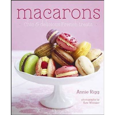 Macarons - Chic & Delicious French Treats