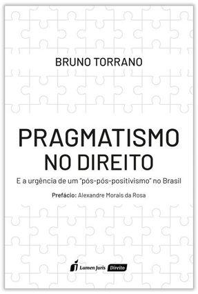 Pragmatismo No Direito - Torrano ,Bruno pdf epub