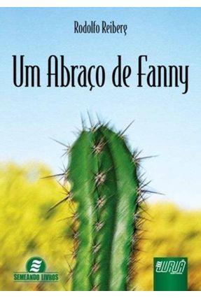 Um Abraço de Fanny - Reiberg,Rodolfo | Tagrny.org