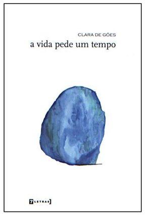 A Vida Pede Um Tempo - Goes,Clara pdf epub