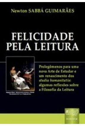 Felicidade Pela Leitura - Guimarães,Newton Sabbá   Nisrs.org