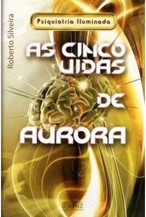As Cinco Vidas de Aurora - Silveira,Roberto pdf epub