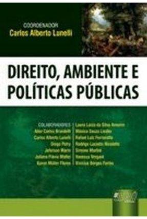 Direito, Ambiente e Políticas Públicas - Lunelli,Carlos Alberto pdf epub